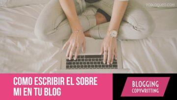 Como escribir el sobre mi en tu blog
