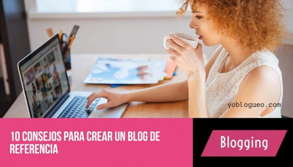consejos para crear un blog de referencia