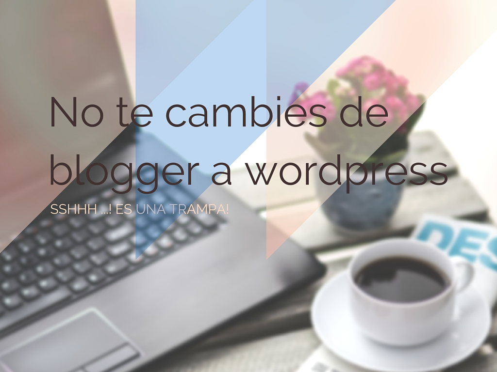 cambiar de blogger a wordpress