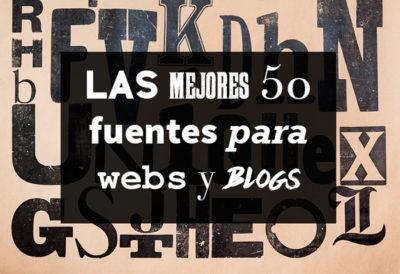 Las Mejores 50 Fuentes Para Webs Y Blogs Yo Blogueo
