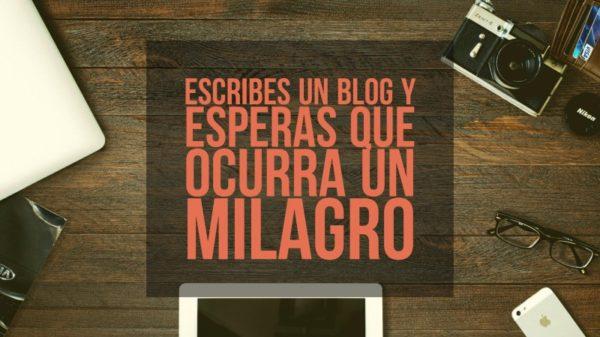 escribes un blog y esperas que ocurra un milagro o algo especial
