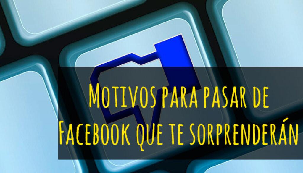 motivos para pasar de facebook