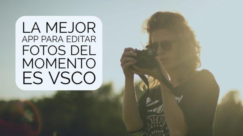 La mejor app para editar fotos gratuita es VSCO