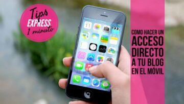 acceso directo a tu blog en tu móvil en un minuto