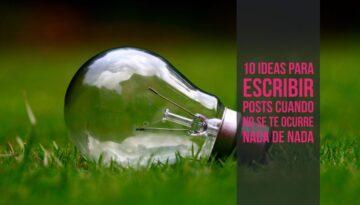 10 ideas para escribir posts