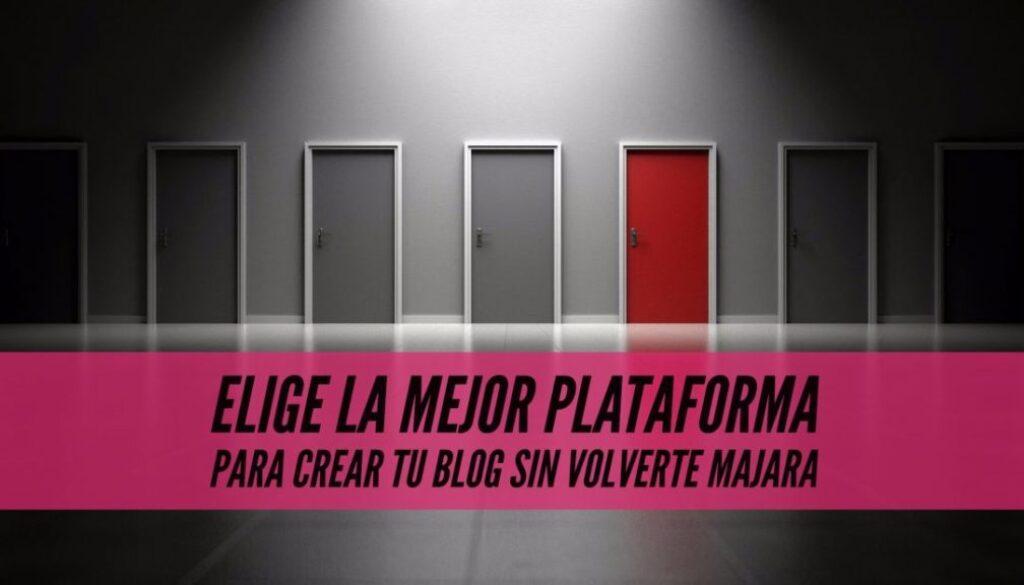 elegir la mejor plataforma para tu blog