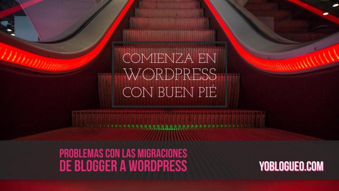 Problemas con las migraciones de blogger a wordpress