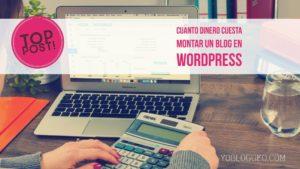 Cuanto dinero cuesta montar un blog en wordpress