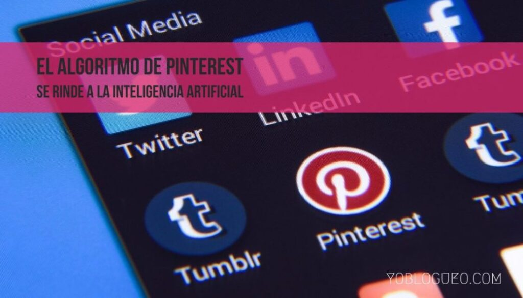 Pinterest se rinde a la inteligencia artificial