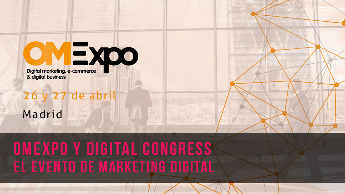 OMExpo y Digital Congress el evento más esperado de marketing digital