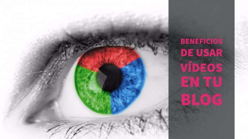 Beneficios de usar vídeos en tu blog que te harán destacar