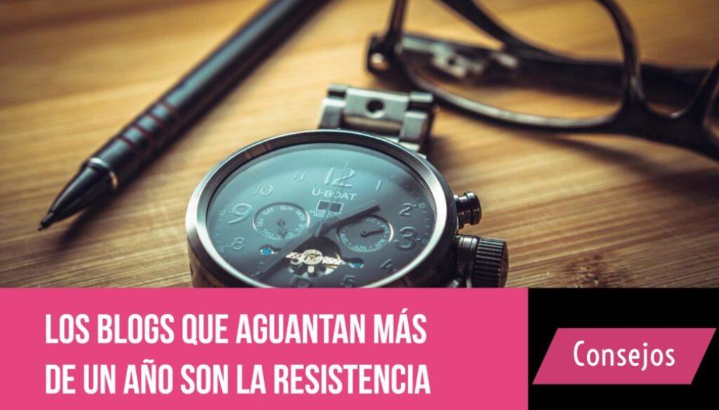 Los blogs que aguantan más de un año son la resistencia