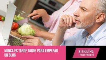 Nunca es tarde tarde para empezar un blog