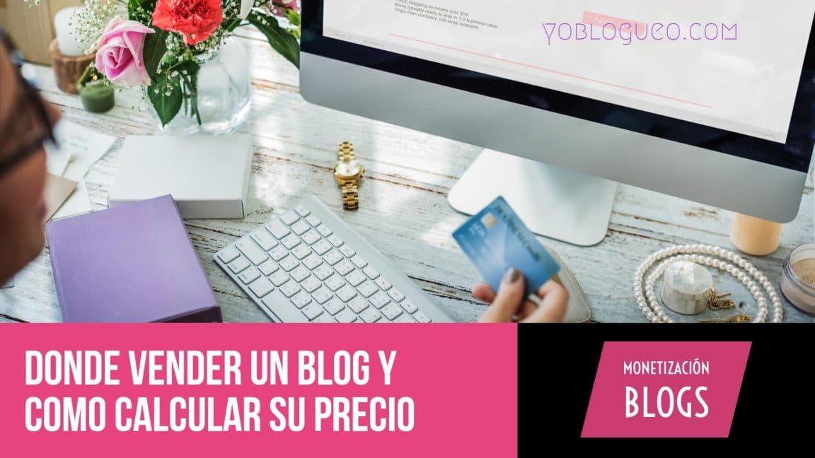 Donde vender un blog y como calcular su precio