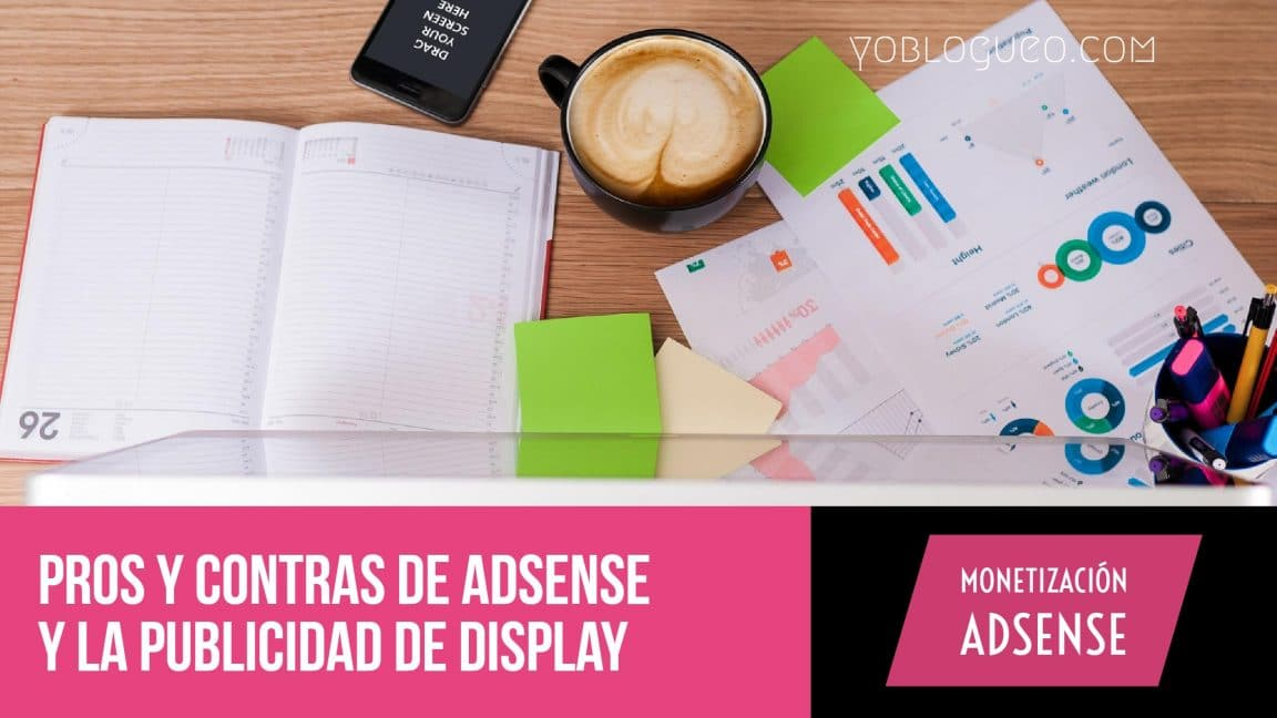 Pros y contras de Adsense y la publicidad de display