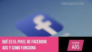 Qué es el pixel de Facebook ads y como funciona