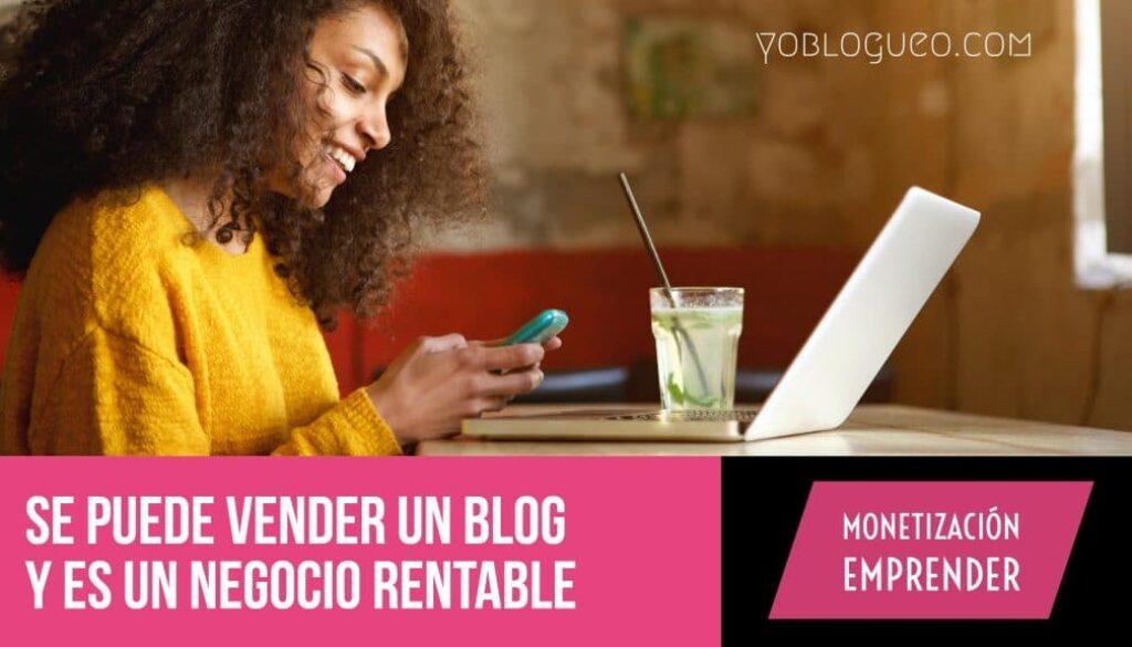Se puede vender un blog y es un negocio rentabl