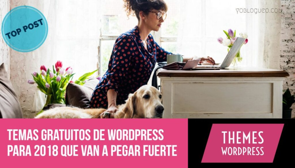 Temas gratuitos de wordpress para 2018 que van a pegar fuerte