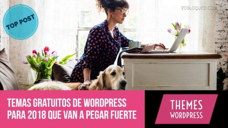 Los mejores temas gratis de wordpress para 2018 que van a pegar fuerte