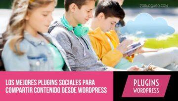 Los mejores plugins sociales para compartir contenido desde wordpress