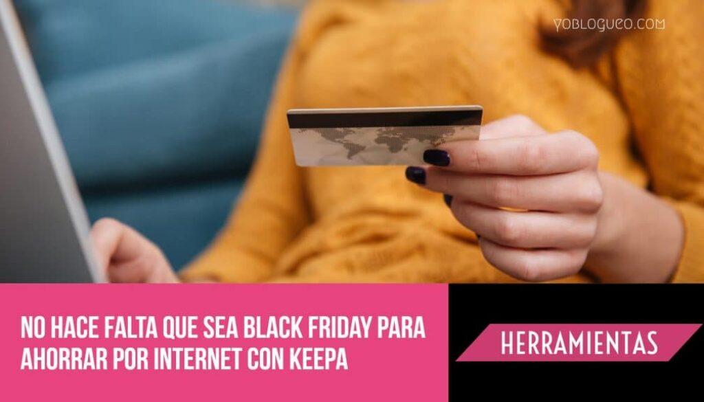No hace falta que sea Black Friday para ahorrar por internet con keepa
