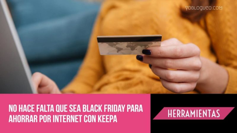 No hace falta que sea Black Friday para ahorrar por internet con keepa