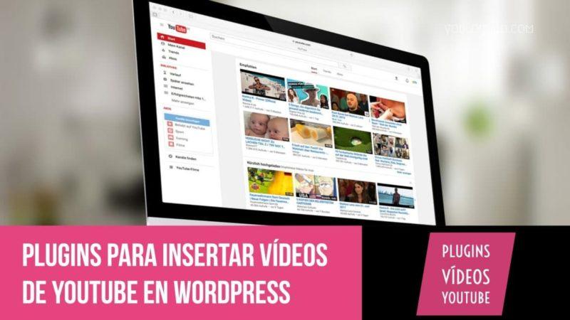 Plugins para insertar vídeos de YouTube en Wordpress