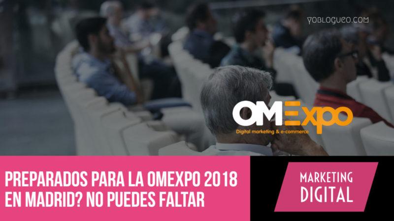 Preparados para la OMExpo 2018 en Madrid No puedes faltarQ