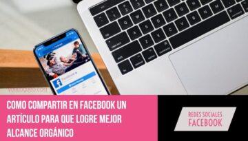 Como compartir en Facebook un artículo para que logre mejor alcance orgánico