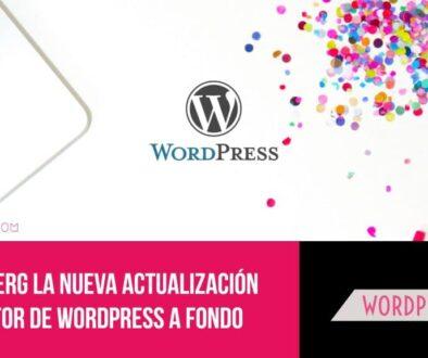 Gutenberg la nueva actualización del editor de Wordpress a fondo