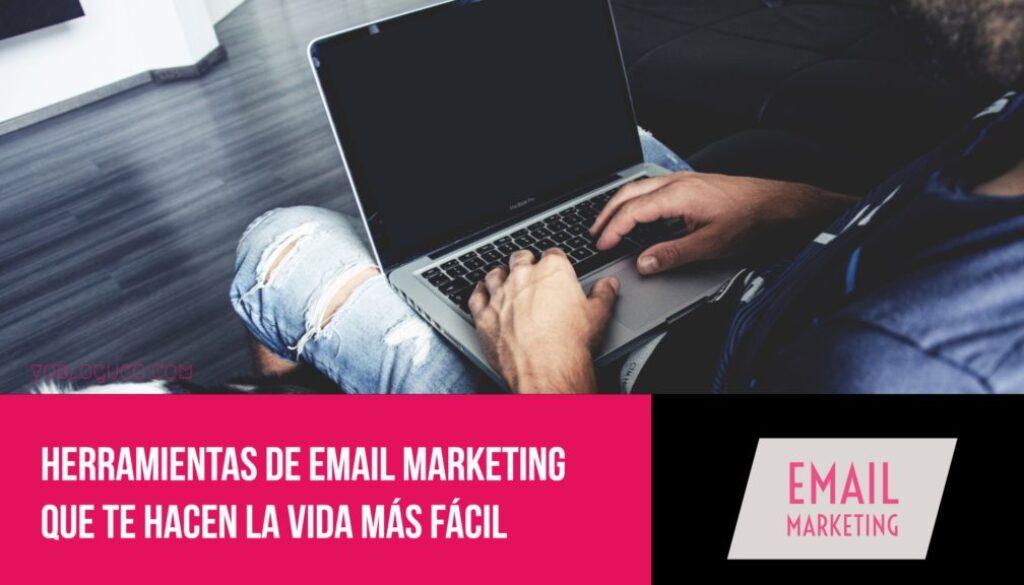 Herramientas de email marketing que te hacen la vida más fácil
