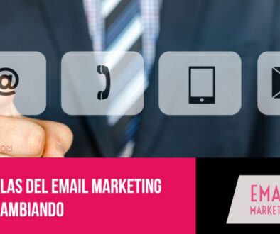 Las reglas del email marketing están cambiando