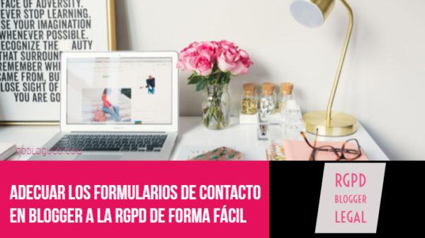 Adecuar los formularios de contacto en blogger a la RGPD de forma fácil