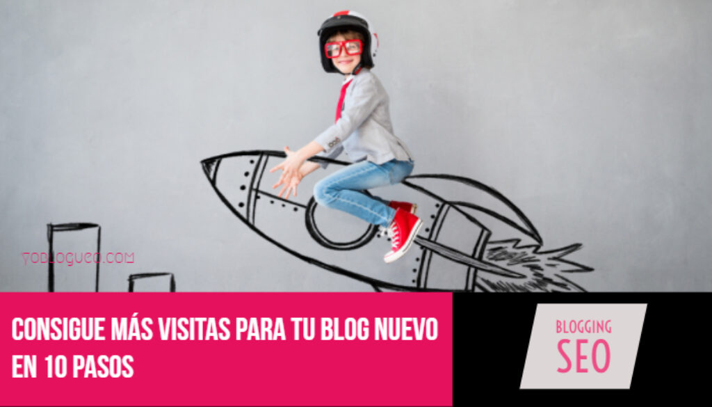 Consigue más visitas para tu blog nuevo en 10 pasos