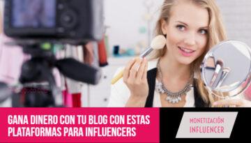 Gana dinero con tu blog con plataformas de influencers