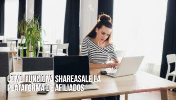 Como funciona Shareasale la plataforma de afiliados