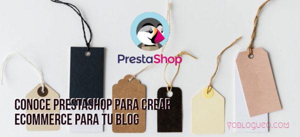 Conoce Prestashop para crear eCommerce para tu blog
