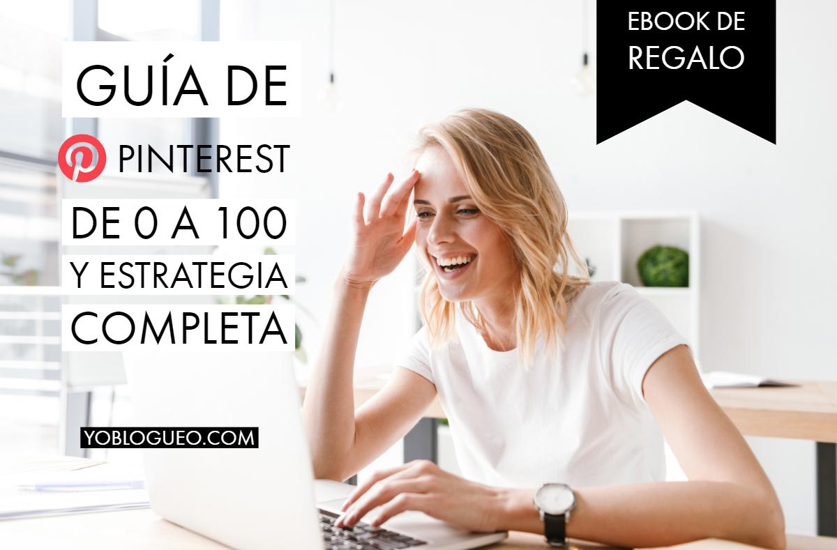 Guía de Pinterest de 0 a 100 y estrategia para mejorar tu cuenta y lograr más visitas
