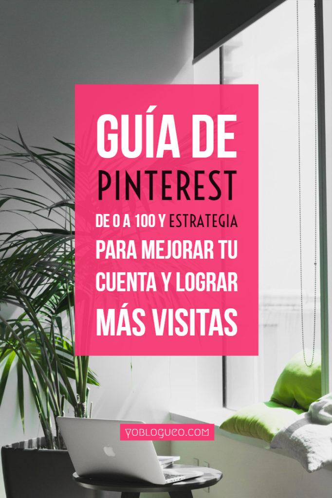 Guía de Pinterest desde 0 a 100 y estrategia para mejorar tu cuenta y lograr más visitas