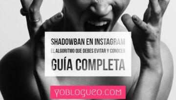 Shadowban en Instagram el algoritmo que debes evitar y conocer | Guía completa