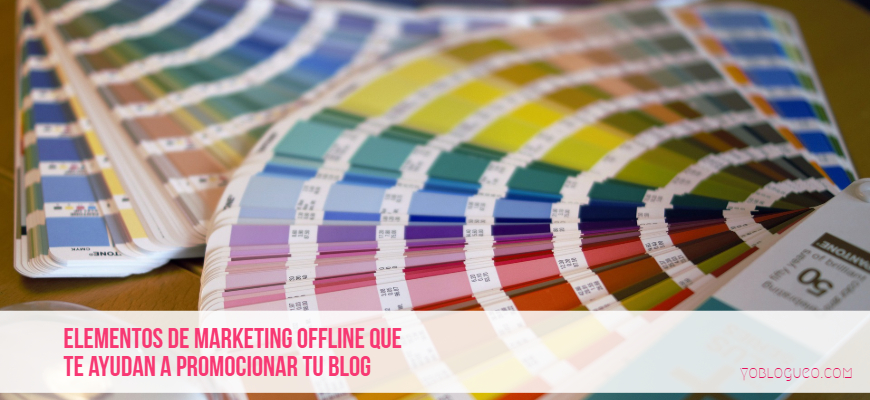 Elementos de marketing offline que te ayudan a promocionar tu blog