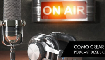 Como crear un podcast desde cero