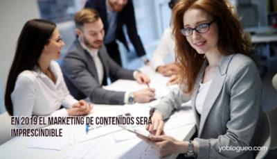 En 2019 el marketing de contenidos será imprescindible