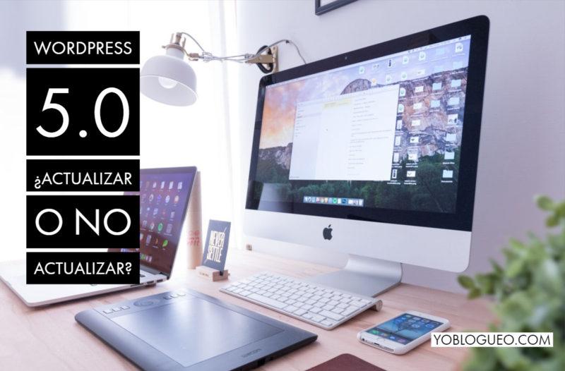 Wordpress 5.0 ¿actualizar o no actualizar?