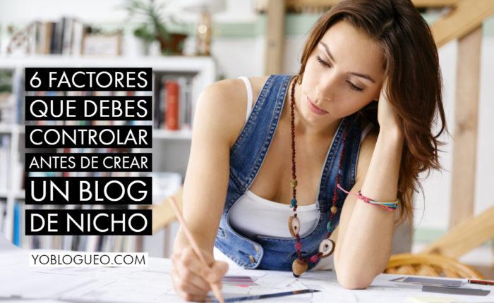 6 factores que debes controlar antes de crear un blog de nicho