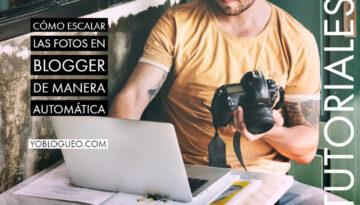 Cómo escalar las fotos en blogger de manera automática