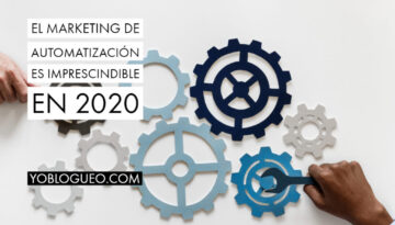 El marketing de automatización es imprescindible en 2020