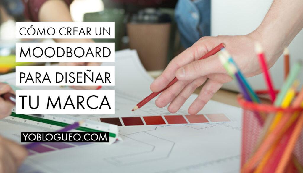 Cómo crear un moodboard para diseñar tu marca