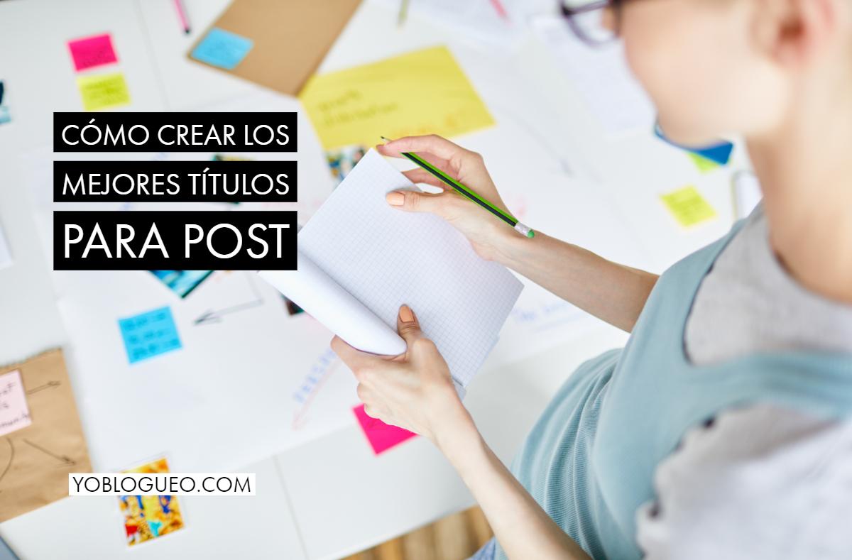 Cómo crear los mejores títulos para post