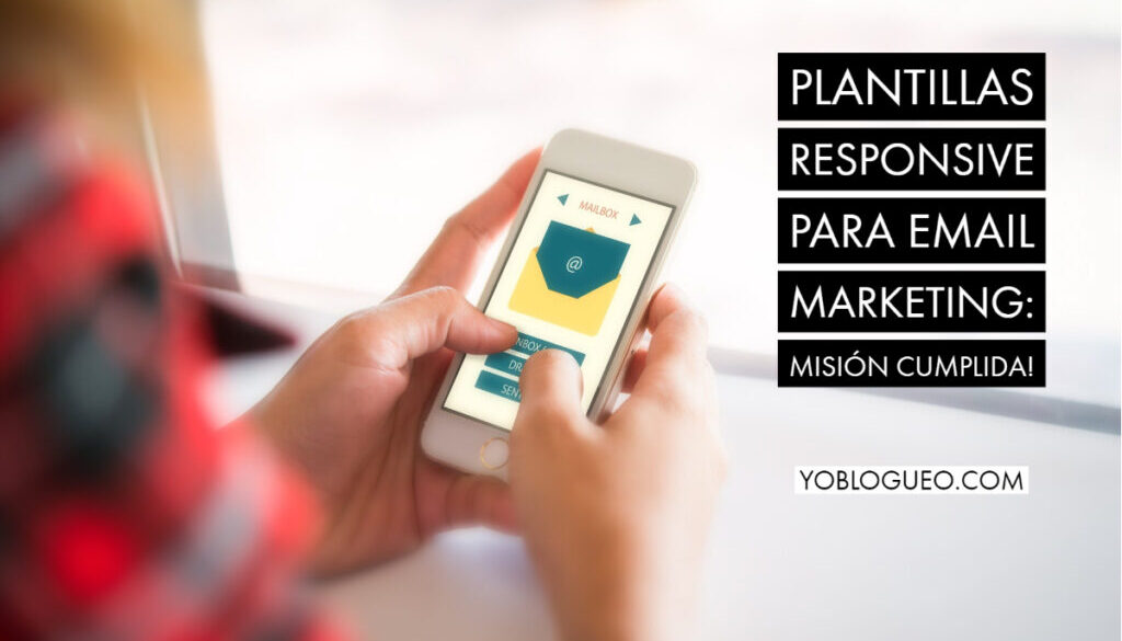 Plantillas responsive para email marketing_ Misión cumplida!